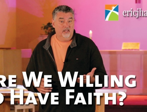 Are We Willing To Have Faith?